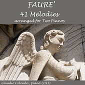 Fauré: Mélodies (Arr. for Two Pianos) by Claudio Colombo
