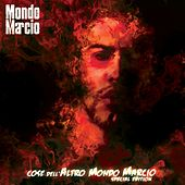 Cose dell'altro Mondo Marcio (Special Edition) by Mondo Marcio