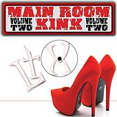 Main Room Kink, Vol. 2 de Various Artists