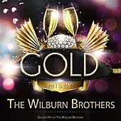 Golden Hits By the Wilburn Brothers by Wilburn Brothers