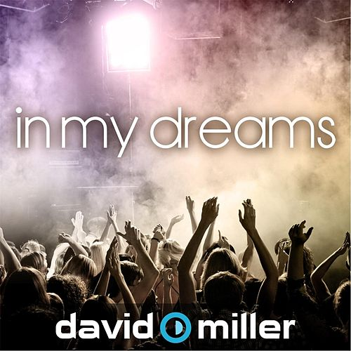 In My Dreams by David Miller