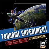 Ones and Zeros by The Tsunami Experiment