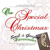Our Special Christmas: Soul & Gospel Harmonies by Various Artists