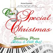 Our Special Christmas: Soothing Piano (Relax & Chill Out) by Richard Rossbach