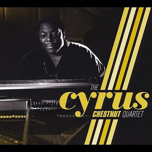 The Cyrus Chestnut Quartet by Cyrus Chestnut