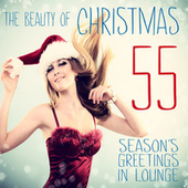 The Beauty of Christmas (55 Season's Greetings in Lounge) von Various Artists