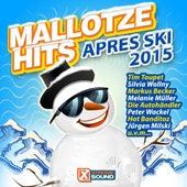 Mallotze Hits Après Ski 2015 von Various Artists