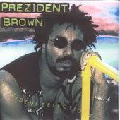 Prezident Selection by Prezident Brown