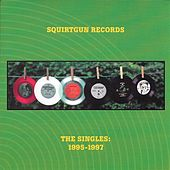Squirtgun Records: The Singles 1995-1997 by Various Artists