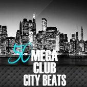 50 Mega Club City Beats von Various Artists