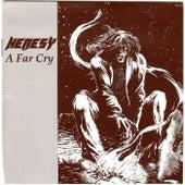A Far Cry by Heresy