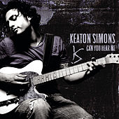 Can You Hear Me by Keaton Simons