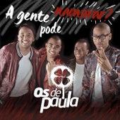 A Gente pode Namorar by Os De Paula