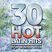 30 Hot Latin Hits for Winter 2015 de Various Artists