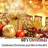 60's Christmas (Celebrate Christmas Just Like in the 60's) by Various Artists
