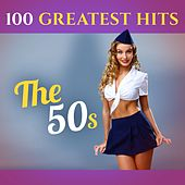 100 Greatest Hits: The 50S (Recordings - Top Sound Quality!) von Various Artists