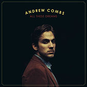 All These Dreams de Andrew Combs