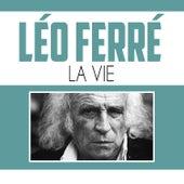 La vie de Leo Ferre