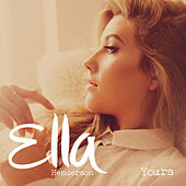 Yours (Remixes) by Ella Henderson