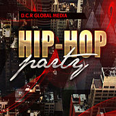 D.C.R Global Media. Hip-Hop Party by Various Artists