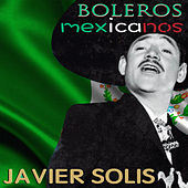 Boleros Mexicanos by Javier Solis