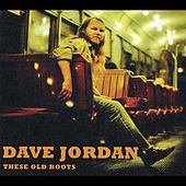 These Old Boots di Dave Jordan