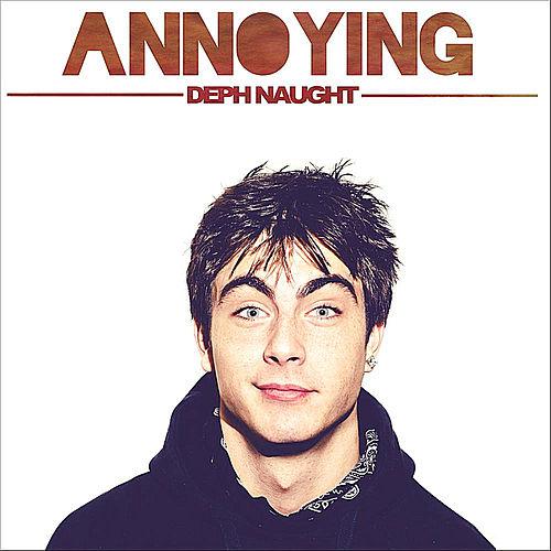 Annoying by Deph Naught