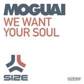 We Want Your Soul von Moguai