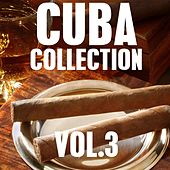 Cuba Collection, Vol. 3 by Various Artists