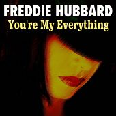 You're My Everything by Freddie Hubbard