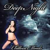 Deep Night (Chillout Moods) by Various Artists
