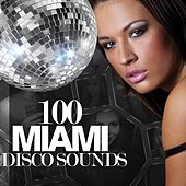 100 Miami Disco Sounds by Various Artists
