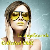 Lounge Sounds Collected Chill by Various Artists