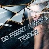 So Feiert Amerika Trance by Various Artists