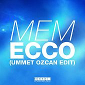 Ecco (Ummet Ozcan Edit) by Mem