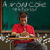 4th Period von Aaron Cole