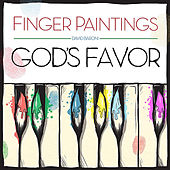 Fingerpaintings: God's Favor by David Baroni