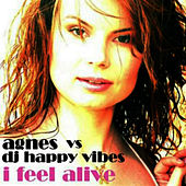 I Feel Alive by Agnes