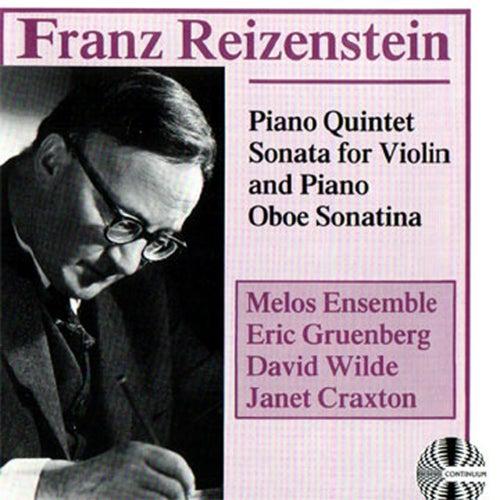 Franz Reizenstein: Piano Quintet Sonata for Violin and Piano Oboe Sonatina by Melos Ensemble