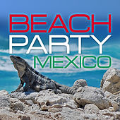 Beach Party Mexico by Various Artists