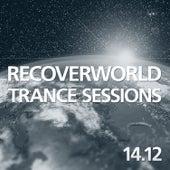 Recoverworld Trance Sessions 14.12 de Various Artists