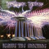 Ignite the Machine by Junker Jorg