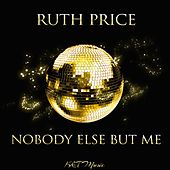Nobody Else but Me de Ruth Price