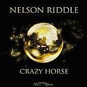 Crazy Horse by Nelson Riddle