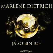 Ja so Bin Ich by Marlene Dietrich