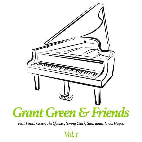 Grant Green & Friends, Vol. 1 by Grant Green
