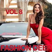 Fashion Deep, Vol. 8 (The Sound of Deep House) by Various Artists