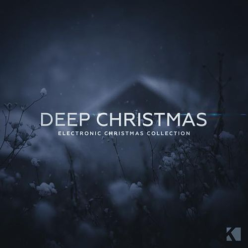 Deep Christmas - Electronic Christmas Collection by Various Artists