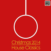 Christmas 2014 House Classics by Various Artists