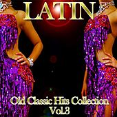 Latin: Old Classic Hits Collection, Vol. 3 di Various Artists